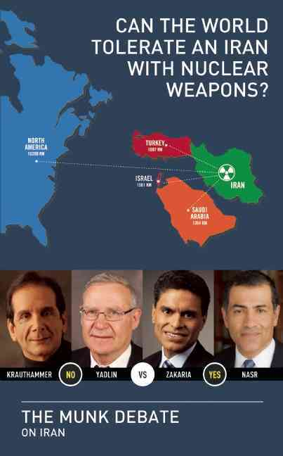 Can the World Tolerate an Iran With Nuclear Weapons? By Griffiths, Rudyard (EDT)/ Yadlin, Amos/ Krauthammer, Charles